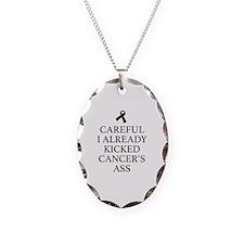 Careful I Already Kicked Cancer's Ass Necklace