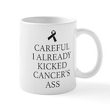 Careful I Already Kicked Cancer's Ass Mug