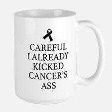 Careful I Already Kicked Cancer's Ass Mug