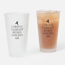 Careful I Already Kicked Cancer's Ass Drinking Gla
