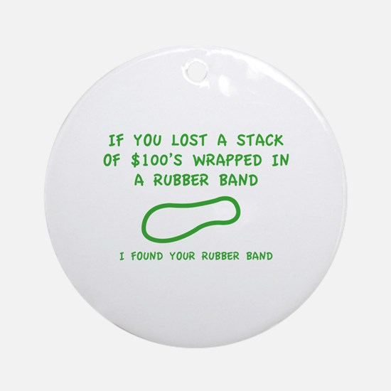 I Found Your Rubber Band Ornament (Round)