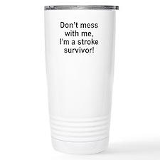 I'm A Stroke Survivor Travel Mug