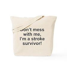 I'm A Stroke Survivor Tote Bag