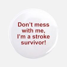 """I'm A Stroke Survivor 3.5"""" Button"""