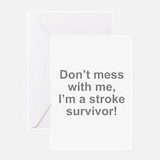 I'm A Stroke Survivor Greeting Card