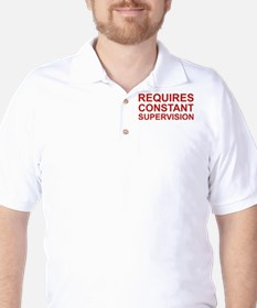 Requires Constant Supervision Golf Shirt