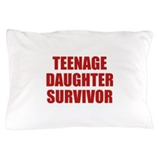 Teenage Daughter Survivor Pillow Case