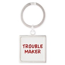 Trouble Maker Square Keychain