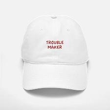 Trouble Maker Baseball Baseball Cap
