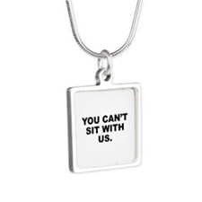 You Can't Sit With Us Silver Square Necklace