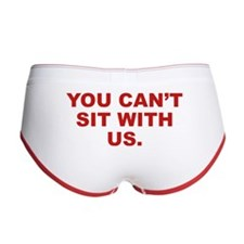 You Can't Sit With Us Women's Boy Brief