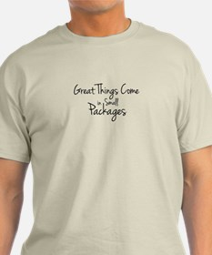 Great Things Come in Small Packages T-Shirt