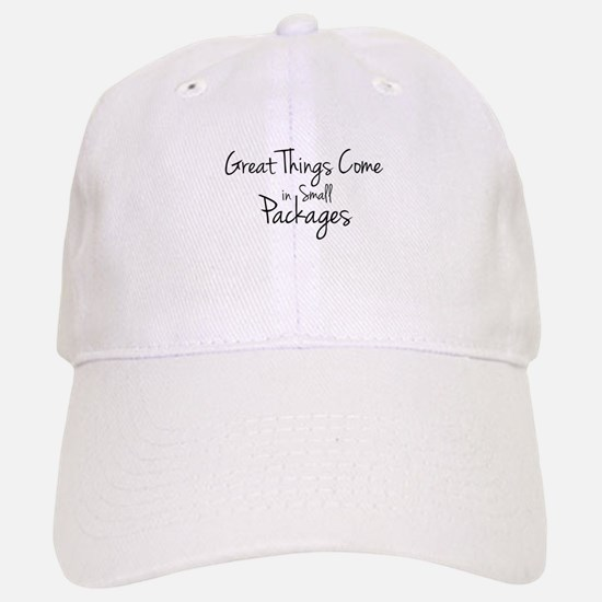 Great Things Come in Small Packages Baseball Baseball Cap