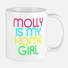 MOLLY IS MY HOMEGIRL Mugs