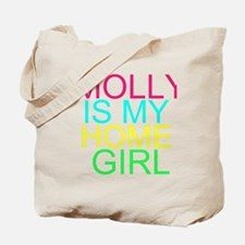MOLLY IS MY HOMEGIRL Tote Bag