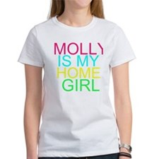 MOLLY IS MY HOMEGIRL T-Shirt