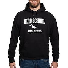 Bird School For Birds Hoody