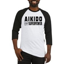 Aikido Is My Superpower Baseball Jersey