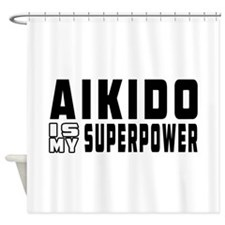 Aikido Is My Superpower Shower Curtain