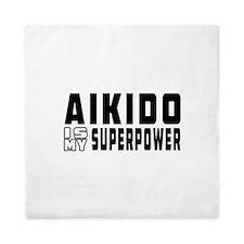 Aikido Is My Superpower Queen Duvet