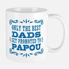Only The Best Dads Get Promoted Mug