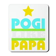 Pogi Like Papa Mousepad