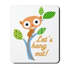 Let's Hang Out Mousepad