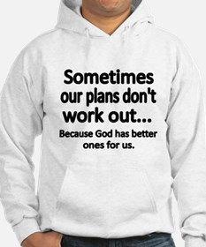 Sometimes our plans dont work out...Because God ha