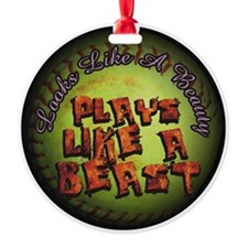 Plays Like A Beast Fastpitch Round Ornament
