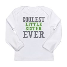 Coolest Little Sister Ever Long Sleeve Infant T-Sh