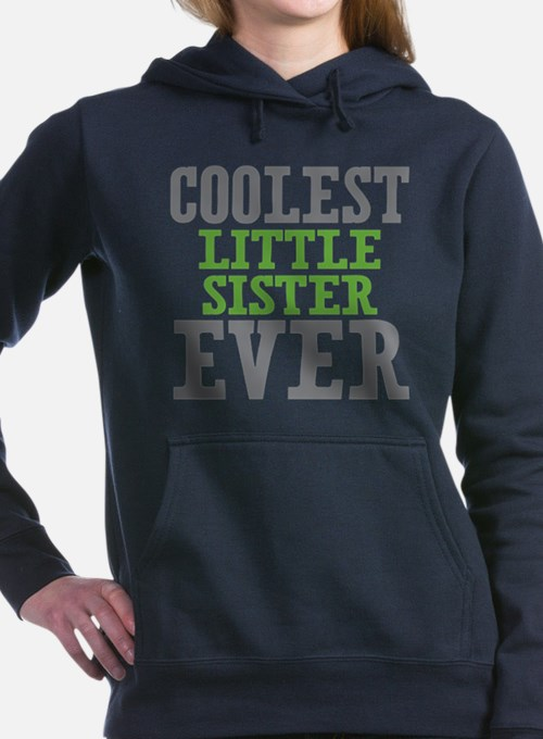 Coolest Little Sister Ever Hooded Sweatshirt