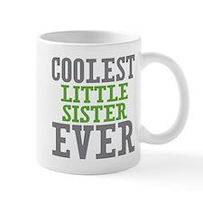 Coolest Little Sister Ever Mug