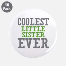 """Coolest Little Sister Ever 3.5"""" Button (10 pack)"""