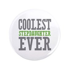 """Coolest Stepdaughter Ever 3.5"""" Button"""