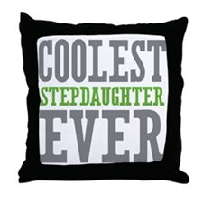 Coolest Stepdaughter Ever Throw Pillow