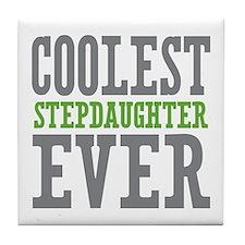 Coolest Stepdaughter Ever Tile Coaster