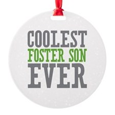 Coolest Foster Son Ever Ornament
