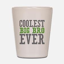 Coolest Big Bro Ever Shot Glass