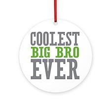 Coolest Big Bro Ever Ornament (Round)