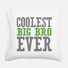 Coolest Big Bro Ever Square Canvas Pillow