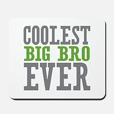 Coolest Big Bro Ever Mousepad