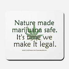 """""""Nature Made Marijuana Safe"""" Mousepad"""