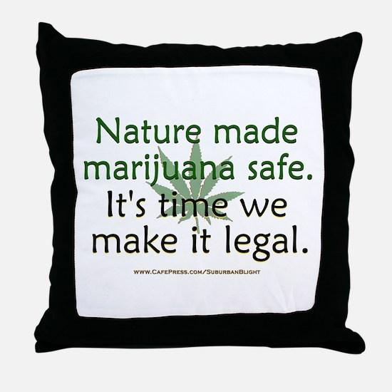 """""""Nature Made Marijuana Safe"""" Throw Pillow"""