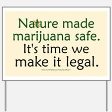 """Nature Made Marijuana Safe"" Yard Sign"