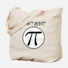shut your pi hole.png Tote Bag