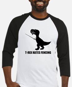 T-Rex Hates Fencing Baseball Jersey