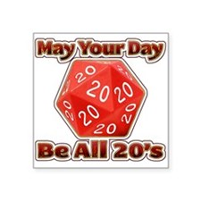 May Your Day Be All 20's Sticker