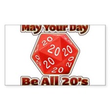 May Your Day Be All 20's Decal