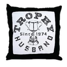 Trophy Husband Since 1974 Throw Pillow