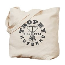 Trophy Husband Since 1974 Tote Bag